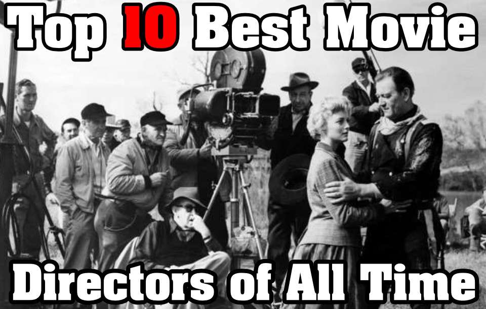 These Are the Top 10 Best Movie Directors of All Time – TrueTalkies