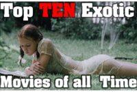 Top 10 'Exotic' Movies to Stream Right Now – TrueTalkies