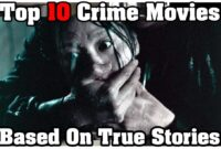 Top 10 Best Crime Movies Based On True Stories – TrueTalkies