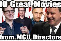 10 Great Movies from MCU Directors – TrueTalkies